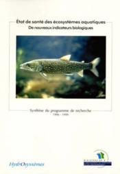Etat de sante des ecosystemes aquatiquesde nouveaux indicateurs biologiques - Couverture - Format classique
