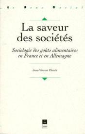 La saveur des sociétés ; sociologie des goûts alimentaires en France et en Allemagne - Couverture - Format classique