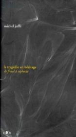 La tragédie en héritage ; de Freud à Sophocle - Couverture - Format classique