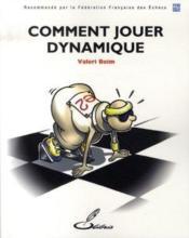 Comment jouer dynamique - Couverture - Format classique