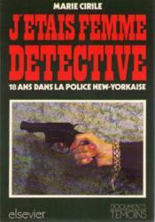 J étais femme detective. 18 ans dans la police new. yorkaise - Couverture - Format classique