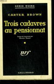 Trois Cadavres Au Pensionnat. ( The Unorthodox Corpse ). Collection : Serie Noire N° 506 - Couverture - Format classique