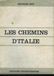 Les Chemins D'Italie. - Couverture - Format classique