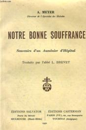 NOTRE BONNE SOUFFRANCE souvenir d'un aumônier d'Hôpital - Couverture - Format classique