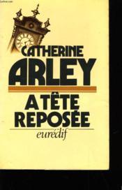 A Tete Reposee. - Couverture - Format classique