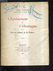 L'Epuisement De L'Allemagne Et Le Devoir Actuel De La France. - Couverture - Format classique