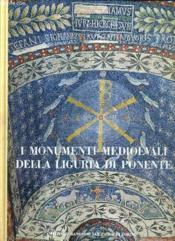 I Monumenti Medioevali Della Liguria Di Ponente. - Couverture - Format classique
