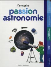 L'encyclo ; passion astronomie - Couverture - Format classique