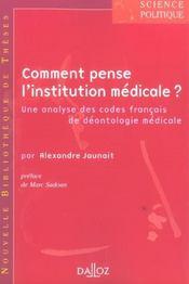 Comment penser l'institution médicale ? ; une analyse des codes français de déontologie médicale - Intérieur - Format classique