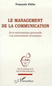 Management De La Communication (Le) De La Communicatio - Intérieur - Format classique