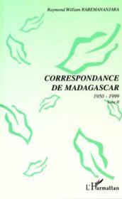 Correspondance De Madagascar 1950-1999 T.2 - Couverture - Format classique