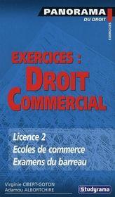 Exercices : droit commercial ; licence, écoles de commerce, examens du barreau - Intérieur - Format classique