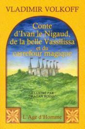 Conte D'Ivan Le Nigaud De La Belle Vassilissa Et Du Carrefour Magique - Couverture - Format classique