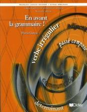 En Avant La Grammaire ! Niveau Debutant Francais Langue Seconde - Couverture - Format classique