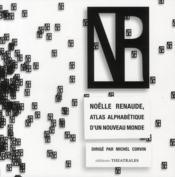 Noëlle Renaude, atlas alphabétique d'un nouveau monde - Couverture - Format classique