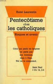 Pentecotisme Chez Les Catholiques. Risques Et Avenir - Couverture - Format classique