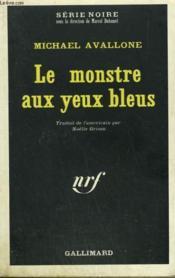 Le Monstre Aux Yeux Bleus. Collection : Serie Noire N° 1305 - Couverture - Format classique