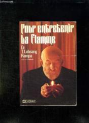 Pour Entretenir La Flamme. - Couverture - Format classique