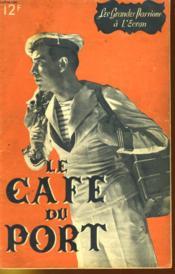 Les Grandes Passions A L'Ecran - Le Cafe Du Port - Couverture - Format classique