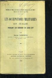 Les Occupations Militaires En Italie Pendant Les Guerres De Louis Xiv. - Couverture - Format classique