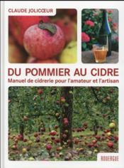 Du pommier au cidre ; manuel de cidrerie pour l'amateur et l'artisan - Couverture - Format classique