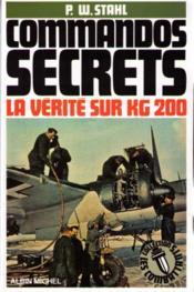Commandos secrets. La vérité sur KG 200. - Couverture - Format classique