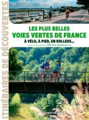 Les plus belles voies vertes de France, à vélo, à pied, en rollers ... - Couverture - Format classique