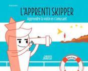 L'apprenti skipper ; apprendre la voile en s'amusant - Couverture - Format classique
