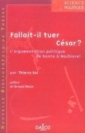 Fallait-il tuer César ? ; l'argumentation politique de Dante à Machiavel volume 3 - Intérieur - Format classique