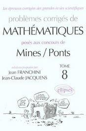 Problemes Corriges De Mathematiques Mines/Ponts Tome 8 2001-2002 Mp-Pc-Psi - Intérieur - Format classique