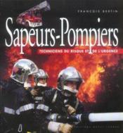 Sapeurs-pompiers ; techniciens du risque et de l'urgence - Couverture - Format classique