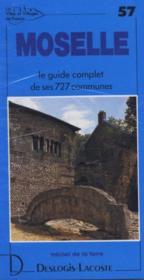 Moselle ; le guide complet de ses 727 communes - Couverture - Format classique