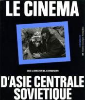 Le cinema d'asie centrale sovietique - Couverture - Format classique