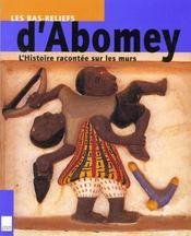 Les bas reliefs d'Abomey ; l'histoire racontée sur les murs - Intérieur - Format classique