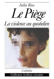 Le Piege - La Violence Au Quotidien - Couverture - Format classique