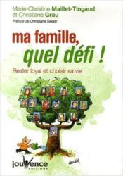 Ma famille, quel défi ! rester loyal et choisir sa vie - Couverture - Format classique