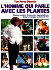 L'homme qui parle avec les plantes - Couverture - Format classique
