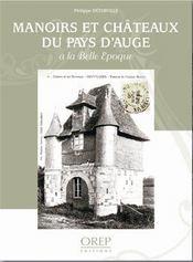 Manoirs et châteaux du pays d'Auge à la belle epoque - Intérieur - Format classique