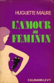 L'Amour Au Feminin - Couverture - Format classique