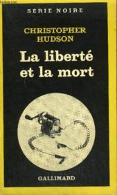 Collection : Serie Noire N° 1859 La Liberte Et La Mort - Couverture - Format classique