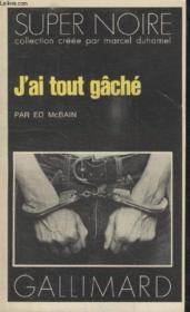 Collection Super Noire N° 129. Jai Tout Gache. - Couverture - Format classique