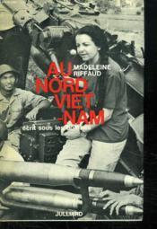 Au Nord Vietnam. Ecrit Sous Les Bombes. - Couverture - Format classique
