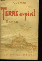 Terre En Peril. Roman. - Couverture - Format classique