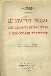 Le Statut Fiscal Des Gerants De Societes A Responsabilite Limitee. - Couverture - Format classique