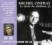 Contre-histoire de la philosophie t.18 ; le siècle du nihilisme - Couverture - Format classique
