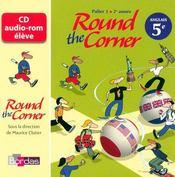 ROUND THE CORNER ; anglais ; 5ème ; CD audio-rom (édition 2007) - Intérieur - Format classique