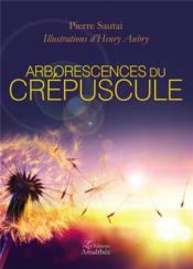 Arborescences du crépuscule - Couverture - Format classique