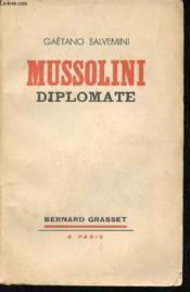 Mussolini diplomate. - Couverture - Format classique