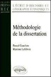 Methodologie De La Dissertation L'Ecrit D'Histoire Et Geographie Economiques Classes Prepas Hec - Intérieur - Format classique