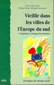 Vieillir dans les villes de l'europe du sud comparaisons et echanges internationaux - Couverture - Format classique